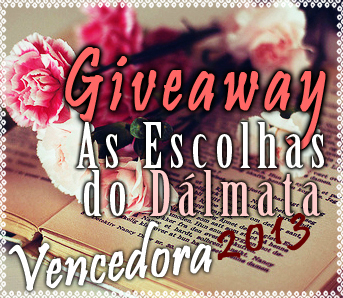 GIVEAWAY-BANNER-AS-ESCOLHAS-DO-DALMATA-2013-vencedora